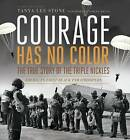 Courage Has No Color by Tanya Lee Stone (Hardback, 2013)