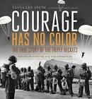 Courage Has No Color by Tanya Lee Stone (Hardback, 2013)