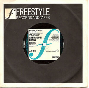 AUSTRALIAN-CRAWL-IF-THIS-IS-LOVE-FREESTYLE-LABEL-RARE-7-45-RECORD-1985