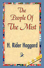 The People of the Mist by Sir H Rider Haggard (Hardback, 2007)