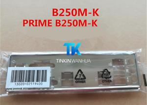 NEW-IO-I-O-SHIELD-back-plate-BLENDE-BRACKET-for-ASUS-PRIME-B250M-K
