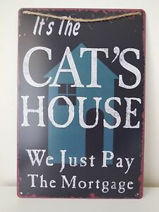 039-It-039-s-the-Cat-039-s-House-We-Just-Pay-The-Mortgage-039-Hanging-Plaque-Sign-Gift-NEW