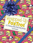 Wrapped-Up Foxtrot: A Treasury with the Final Daily Strips by Bill Amend (Paperback / softback, 2009)