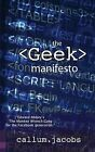 The Geek Manifesto by Callum Jacobs (Paperback / softback, 2013)