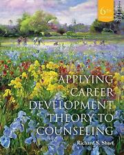 Applying Career Development Theory to Counseling by Richard S. Sharf (2013,...
