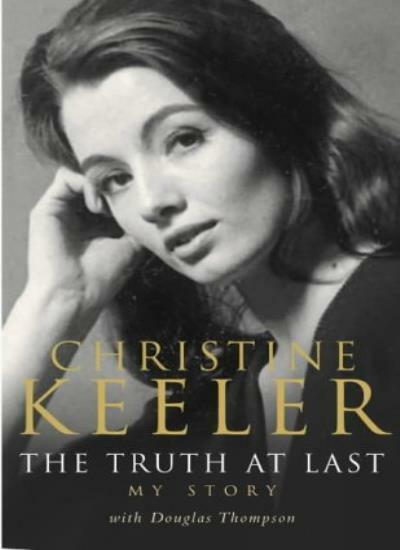 Christine Keeler: The Truth at Last By Christine Keeler, Douglas Thompson