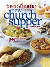 Taste of Home New Church Supper Cookbook : 346 Crowd-Pleasing Favorites! Plus Last Minute Recipes for Any Size Gathering! by Taste of Home Editorial Staff (2012, Paperback)