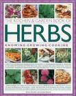 The Kitchen & Garden Book of Herbs: Knowing  Growing  Cooking by Joanna Farrow, Jessica Houdret (Paperback, 2015)