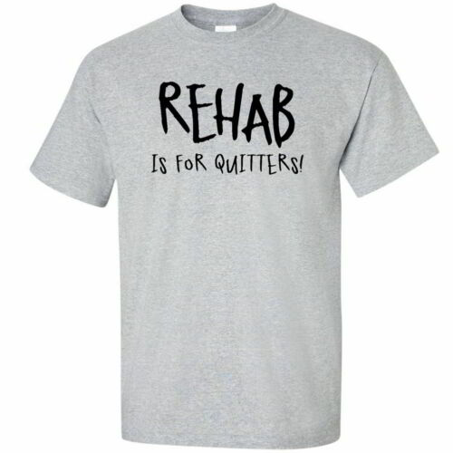 Rehab Is For Quitters Funny Mens Drinking Tees Party Offensive Alcohol T-Shirts