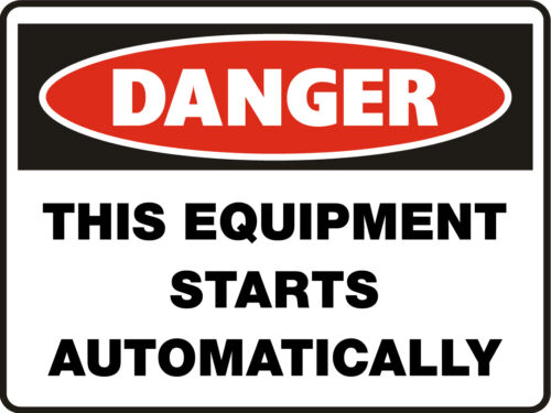 Danger Signs This Equipment Starts Auatically