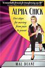 Alpha Chick by Mal Duane (Paperback, 2011)
