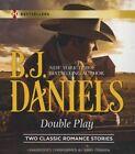 Double Play by B J Daniels (CD-Audio, 2015)