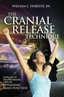 The Cranial Release Technique How CRT Is Transforming Lives by Optimizing Brain Function by Bob Hoffman, Patrick Kelly Porter, William Doreste (Paperback / softback, 2015)