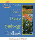 The Health and Disease Symbology Handbook by Michael Schwartz (Paperback, 2008)