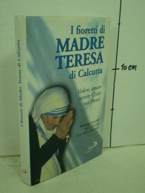 I fioretti di madre Teresa di Calcutta - Gonzales-Balado José Luis - San Paolo