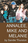 Annalee, Mike and Melanie by Sandie Thurston (Paperback / softback, 2010)