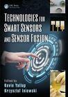 Technologies for Smart Sensors and Sensor Fusion by Taylor & Francis Inc (Hardback, 2014)