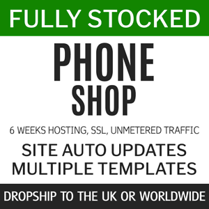 Dropship Mobile phones UK + World   Fully Stocked eCommerce Store 6w service