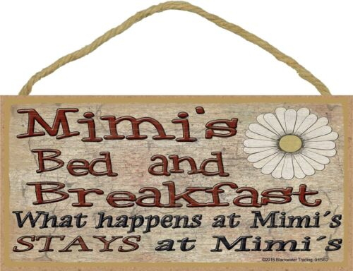 "Mimi/'s Bed and Breakfast What Happens Stays at Grandmother Sign Plaque 5/""X10/"""