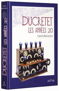 Libro-DUCRETET-les-annees-20-old-radio-a-valvole-d-039-epoca-altoparlanti-schemi