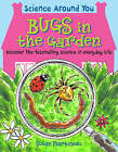 Bugs in the Garden by Susan Martineau (Paperback, 2007)