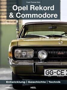 OPEL-Rekord-amp-Commodore-1963-1986-Entwicklung-Geschichte-Technik-Modelle-Buch
