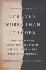 It's Even Worse Than It Looks: How the American Constitutional System -ExLibrary