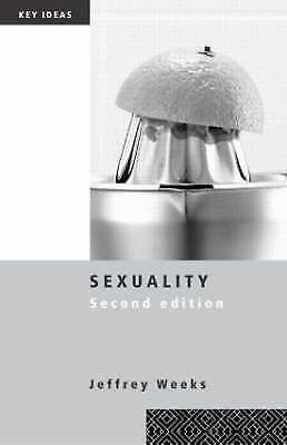 Sexuality (Key Ideas) by Weeks, Jeffrey; Weeks, Jeffrey