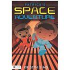 Patrick's Space Adventure by Kristin Sims (Paperback / softback, 2013)