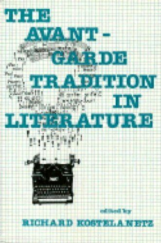 The Avant-Garde Tradition in Literature by Richard Kostelanetz 0879751746