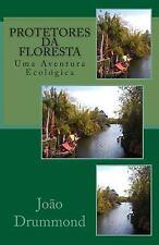 Protetores Da Floresta : Uma Aventura Ecológica by João Drummond (2012,...