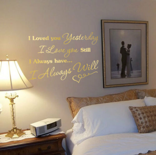 I Loved you yesterday I Love you still Vinyl Wall Art Sticker Quote Home Decor