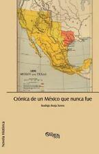 NEW - Cronica de Un Mexico Que Nunca Fue (Spanish Edition)