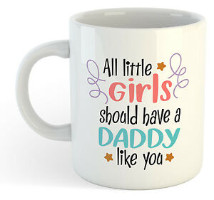 All Little filles Should Have a papa comme You Tasse - Fête des pères thé café g6CTzG2L-09094116-250862335
