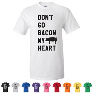 Don/'t Go Bacon My Heart Grey Youth T-Shirt