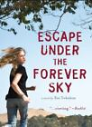 Escape under the Forever Sky by Eve Yohalem (2011, Paperback)