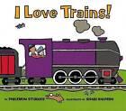 I Love Trains! by Philemon Sturges (Hardback, 2001)