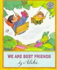 We Are Best Friends by Aliki 9780688070373 Paperback 1987