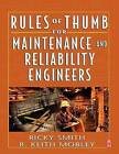 Rules of Thumb for Maintenance and Reliability Engineers by Ricky Smith, R. Keith Mobley (Paperback, 2007)