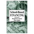 School-Based Financing by SAGE Publications Inc (Hardback, 1999)