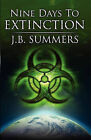 Nine Days to Extinction by Jb Summers (Paperback / softback, 2010)
