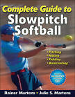 Complete Guide to Slowpitch Softball by Julie Martens, Julie S Martens, Dr. Rainer Martens, Dr Rainer Martens (Paperback, 2010)