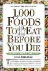 1,000 Foods to Eat Before You Die: A Food Lover's Life List by Mimi Sheraton (Hardback, 2015)