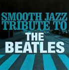 Smooth Jazz Tribute to the Beatles by The Smooth Jazz All Stars (CD, Jan-2011, CC Entertainment)