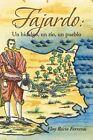Fajardo Un Hidalgo Un Rio Un Pueblo. Novela Historica by Eloy Recio Ferreras
