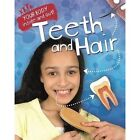 Teeth and Hair by Angela Royston (Paperback, 2015)