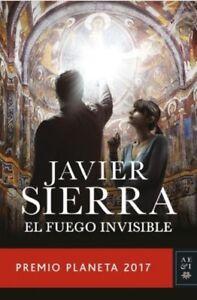 El-Fuego-Invisible-Spanish-Edition-by-Javier-Sierra-Premio-Planeta-2017