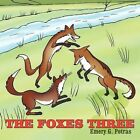 The Foxes Three 9781449028268 by Emery G. Petras Book