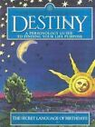 The Secret Language of Destiny : A Personology Guide to Finding Your Life Purpose by Gary Goldschneider and Joost Elffers (1999, Hardcover)