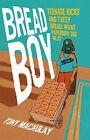 Breadboy: Teenage Kicks and Tatey Bread - What Paperboy Did Next by Tony Macaulay (Paperback, 2013)